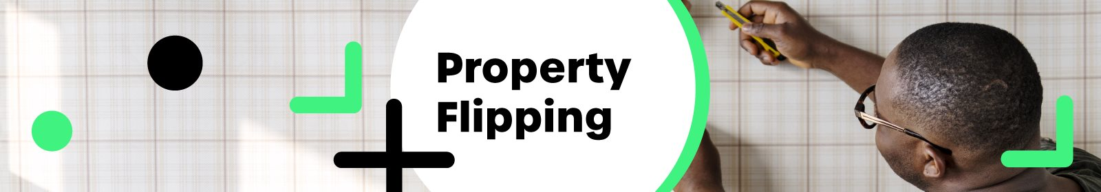 Property flipping guide:  A guide for investors